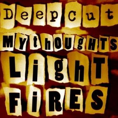 My Thoughts Light Fires