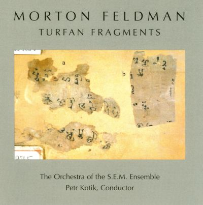 Morton Feldman: Turfan Fragments
