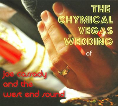 The  Chymical Vegas Wedding of Joe Cassady and the West End Sound
