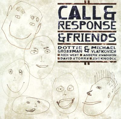 Call & Response & Friends
