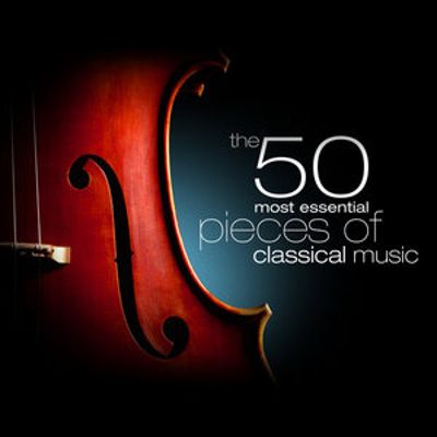 The 50 Most Essential Pieces of Classical Music