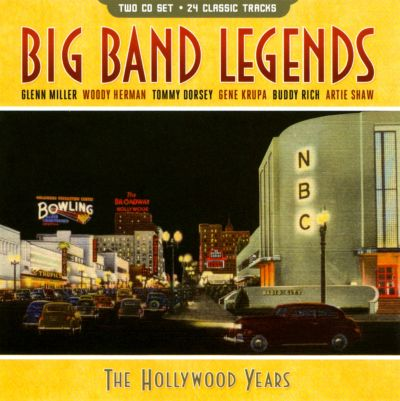 Big Band Legends: The Hollywood Years - Various Artists ...