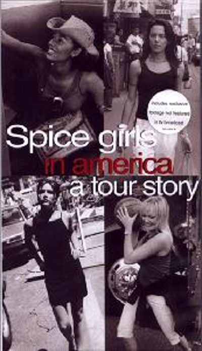 Spice Girls in America: A Tour Story [Video]