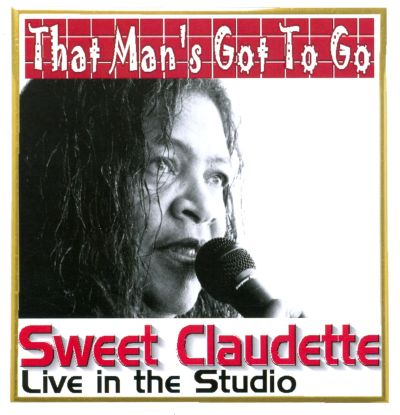 That Man's Got to Go: Live in the Studio