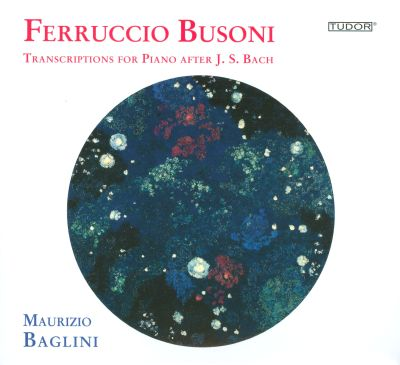 Busoni: Transcriptions for Piano after J. S. Bach