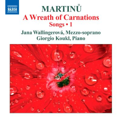 Martinu: Songs, Vol. 1 - A Wreath of Carnations