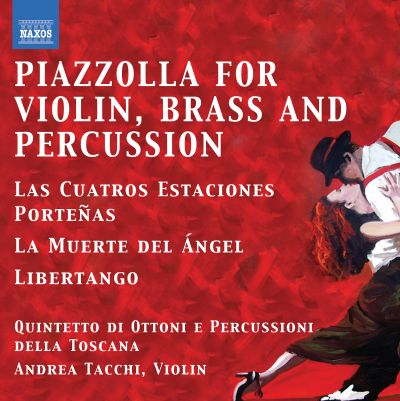 Piazzolla: Tangos for Violin, Brass & Percussion