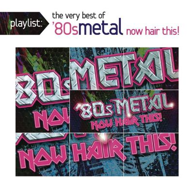 playlist the very best of 39 80s metal now hair this various artists songs reviews. Black Bedroom Furniture Sets. Home Design Ideas