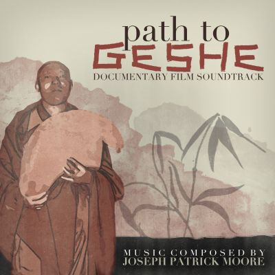 Path To Geshe: Soundtrack From Documentary Film
