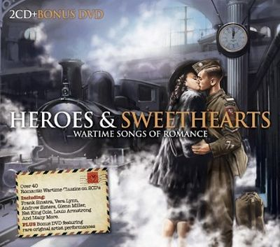 Heroes And Sweethearts: Wartime Songs Of Romance