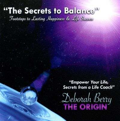 The Secrets To Balance: Footsteps To Lasting Happiness & Life Success
