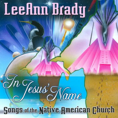 In Jesus' Name: Songs of the Native American Church