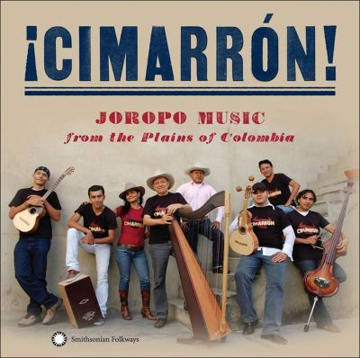 ¡Cimarrón! Joropo Music From the Plains of Colombia