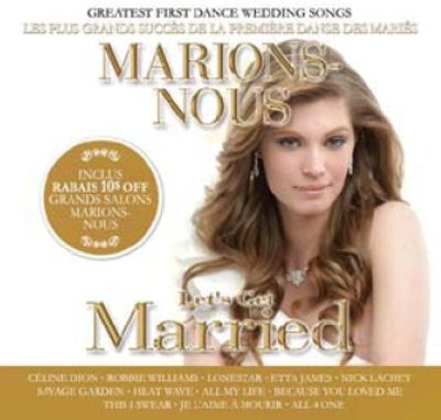 Marions-Nous / Let's Get Married: Greatest First Dance Wedding Songs