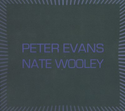 Peter Evans/Nate Wooley