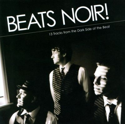 Beats Noir!: 13 Tracks from the Dark Side of the Beat