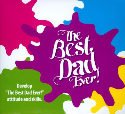 The Best Dad Ever!