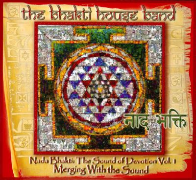 Nada Bhakti: The Sound of Devotion, Vol. 1: Merging With the Sound