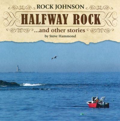 Halfway Rock... and Other Stories By Steve Hammond