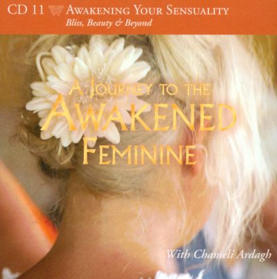 Awakening Your Sensuality: Bliss, Beauty & Beyond
