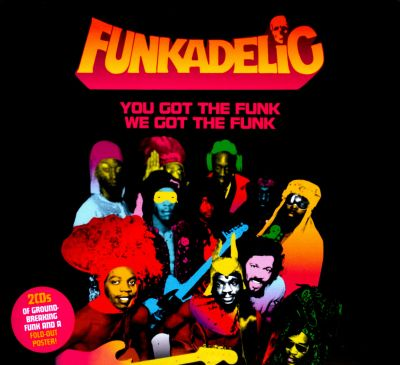 you got the funk we got the funk funkadelic songs reviews credits awards allmusic. Black Bedroom Furniture Sets. Home Design Ideas