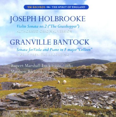 "Joseph Holbrooke: Violin Sonata No. 2 (""The Grasshopper""); Granville Bantock: Sonata for Viola and Piano in F major ""Colleen"""