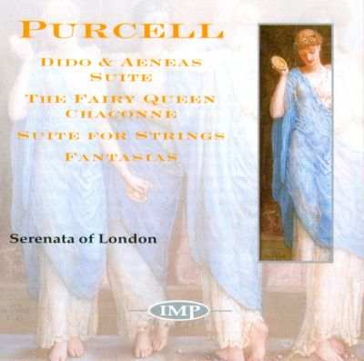 Purcell: Dido & Aeneas Suite; Fairy Queen; Suite for Strings; Fantasias