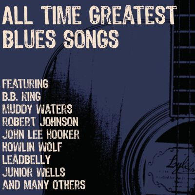 all time greatest blues songs various artists songs reviews credits awards allmusic. Black Bedroom Furniture Sets. Home Design Ideas