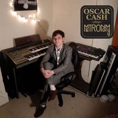 Oscar Cash Plays Metronomy