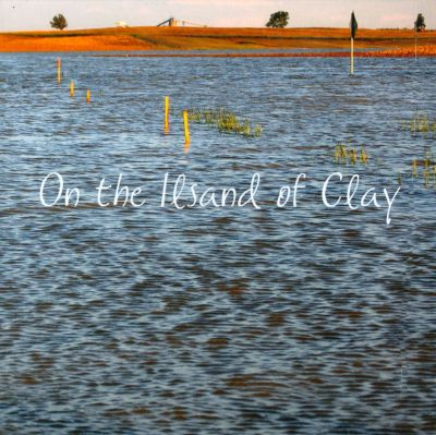 On the Island of Clay