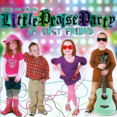 Little Praise Party: My Best Friend