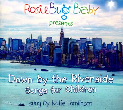 Down By The Riverside: Songs For Children