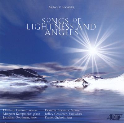 Arnold Rosner: Songs of Lightness and Angels