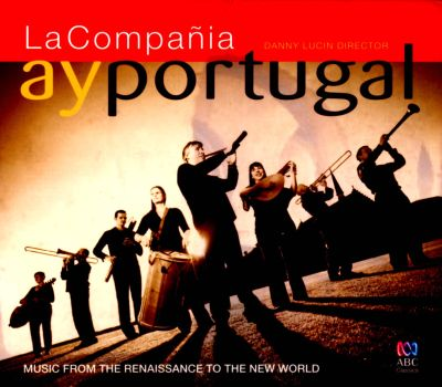 Ay Portugal: Music from the Renaissance to the New World