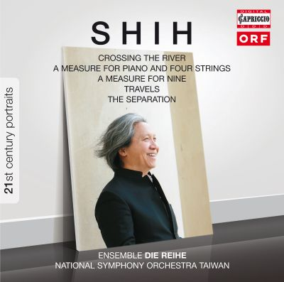 Shih: Crossing River; A Measure for Piano and Four Strings; A Measure for Nine Travels; The Separation