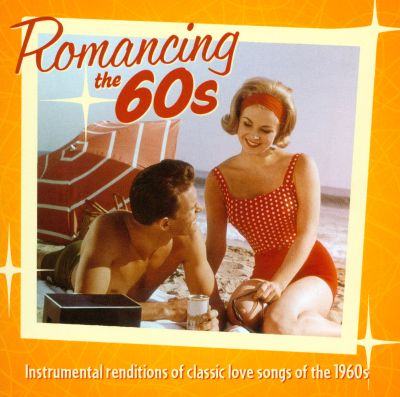 romancing the 60s instrumental renditions of classic love songs of the 1960s jack jezzro sam. Black Bedroom Furniture Sets. Home Design Ideas