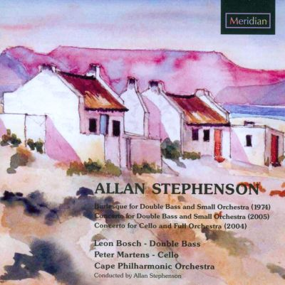 Allan Stephenson: Bass Concerto: Burlesque for double bass; Cello Concerto
