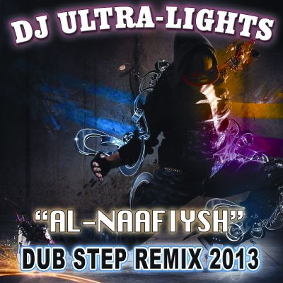 Al-Naafyish [Dub Step Remix 2013]