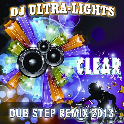 Clear [Dub Step Remix 2013]