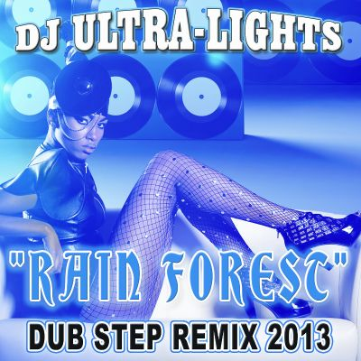 Rain Forest [Dub Step Remix 2013]