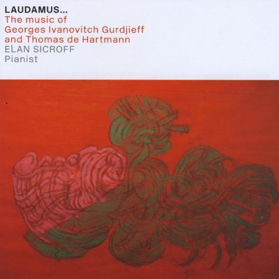 Laudamus...: The Music of Georges Ivanovitch Gurdjieff and Thomas de Hartmann
