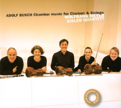 Adolf Busch: Chamber Music for Clarinet and Strings