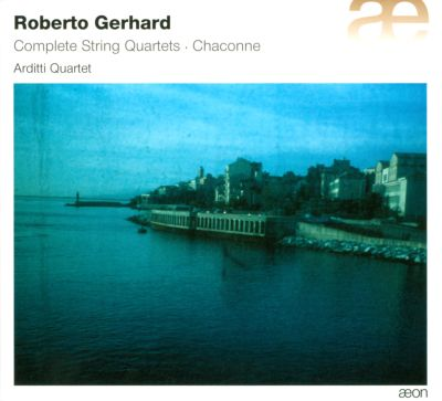 Roberto Gerhard: Complete String Quartets; Chaconne