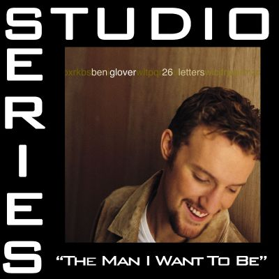 The  Man I Want to Be [Studio Series Performance Track]