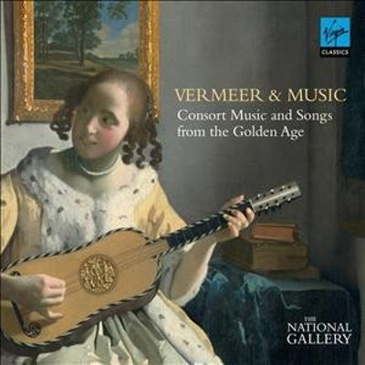 Vermeer & Music: Consort Music and Songs from the Golden Age