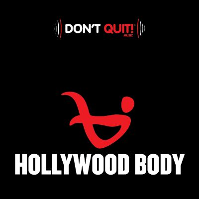 Don't Quit Music: Hollywood Body