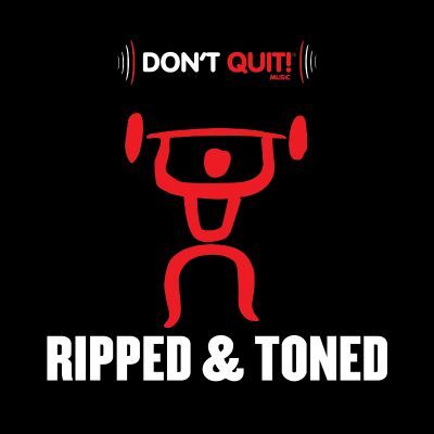 Don't Quit Music: Ripped & Toned