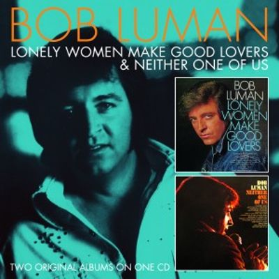 Lonely Women Make Good Lovers/Neither One of Us