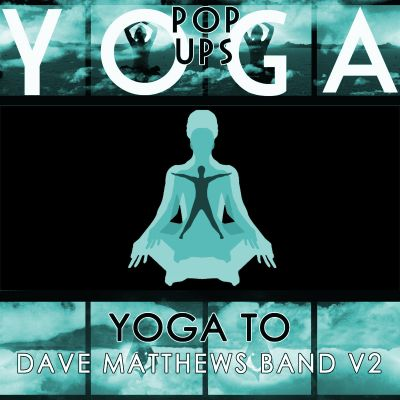 Yoga to Dave Matthews Band, V.2