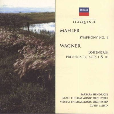 Mahler: Symphony No. 4; Wagner: Lohengrin Preludes to Acts I & III